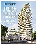 Conception paramétrique avec Rhino et Grasshopper - Applications en architecture, ingénierie et design