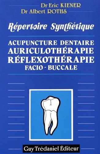 Acupuncture dentaire, auriculothérapie, réflexothérapie facio-buccale