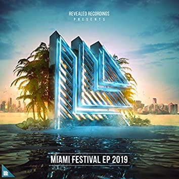 Revealed Recordings presents Miami Festival EP 2019