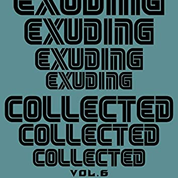 Exuding Collected, Vol. 6