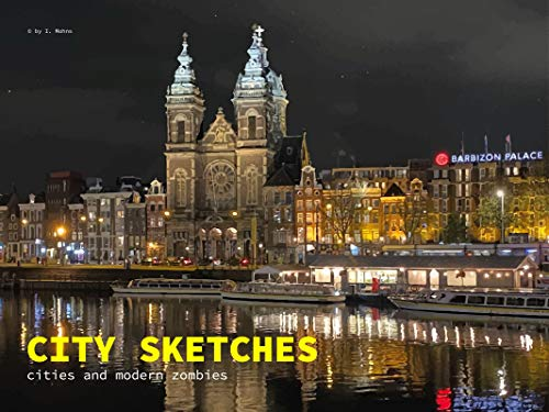 CITY SKETCHES:  cities and modern zombies (English Edition)