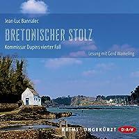 Bretonischer Stolz (Kommissar Dupin 4) Hörbuch