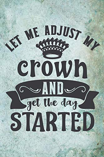 Let Me Adjust My Crown And Get The Day Started: Funny Daily