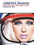 Christina Aguilera - Keeps Gettin  Better: A Decade of Hits