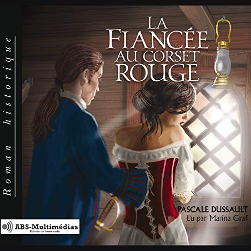 La Fiancée au corset rouge                   By:                                                                                                                                 Pascale Dussault                               Narrated by:                                                                                                                                 Marina Graf                      Length: 10 hrs and 46 mins     Not rated yet     Overall 0.0