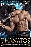 Thanatos (Guardians of Hades Romance Series Book 8)