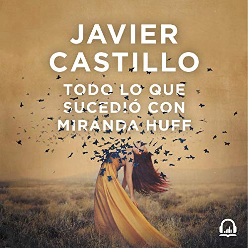 Todo lo que sucedió con Miranda Huff [Everything That Happened with Miranda Huff] audiobook cover art