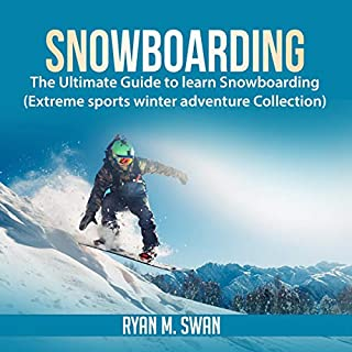 Snowboarding: The Ultimate Guide to Learn Snowboarding cover art