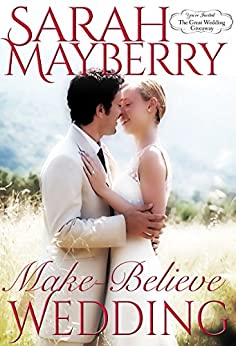 Make-Believe Wedding (The Great Wedding Giveaway Series Book 9) by [Sarah Mayberry]