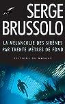La Mélancolie des sirènes par trente mètres de fond par Brussolo