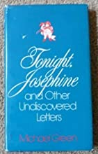 Tonight, Josephine, and Other Undiscovered Letters