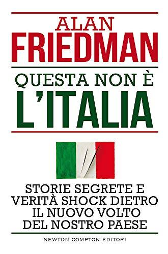 Questa non è l Italia. Storie segrete e verità shock dietro il nuovo volto del nostro Paese