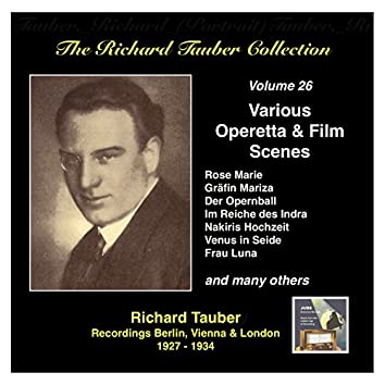 The Richard Tauber Collection, Vol. 26: Various Operetta & Film Scenes
