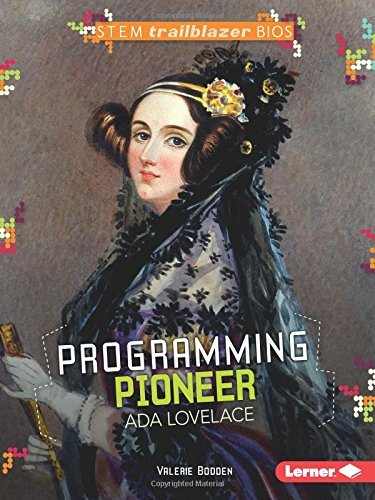 Programming Pioneer ADA Lovelace (Stem Trailblazer Bios) by Valerie Bodden (2016-08-06)
