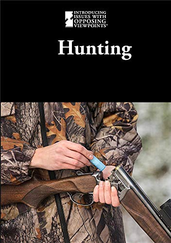 Hunting (Introducing Issues with Opposing Viewpoints)