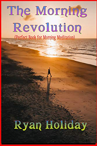 The Morning Revolution: Perfect Book for Morning Meditation (English Edition)