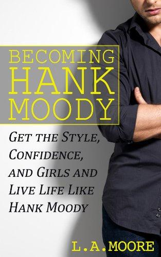 Becoming Hank Moody (English Edition)