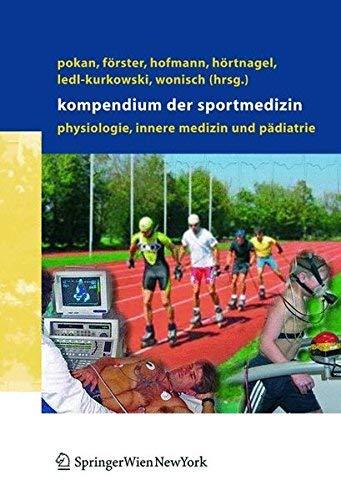 Kompendium der Sportmedizin: Physiologie, Innere Medizin und Pdiatrie (German Edition) by Unknown(2004-09-28)