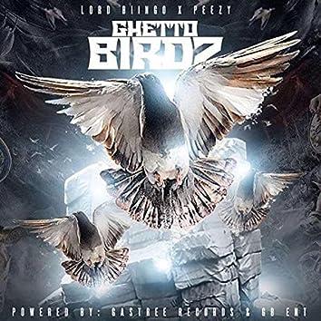 Ghetto Birdz (feat. Peezy)