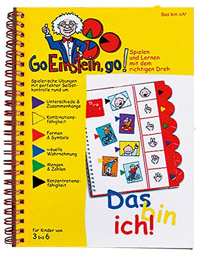 Go, Einstein, go!: Ãœbungsbuch: Das bin ich!: Farbe, Formen, Mengen, Zahlen: Das neue Lernsystem: Spielen und Lernen mit der perfekten Selbstkontrolle ... und Lernen mit der perfekten Selbstkontrolle)