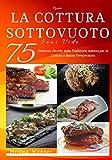 Ricette: La Cottura sottovuoto - Sous Vide - 75 Deliziose...