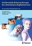 Multimodale Schmerztherapie bei chronischen Kopfschmerzen: Interdisziplinäre Behandlungskonzepte