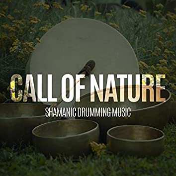 Call of Nature. Shamanic Drumming Music for Meditation & Spiritual Retreat, Stress Relief, Soothing New Age Background Music