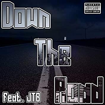 Down the Road (feat. JTB)