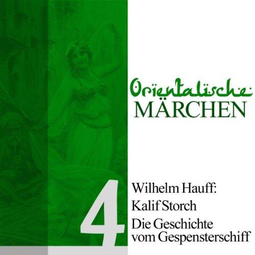 Kalif Storch / Die Geschichte von dem Gespensterschiff (Orientalische Märchen 4) Titelbild