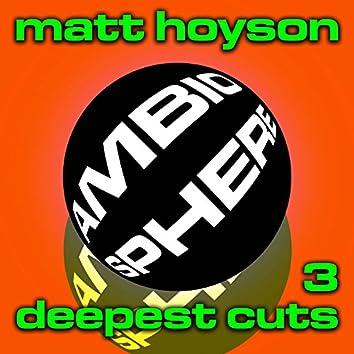 Deepest Cuts 3