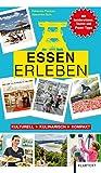Essen erleben: Kulturell - Kulinarisch - Kompakt