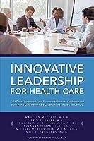 Innovative Leadership for Health Care