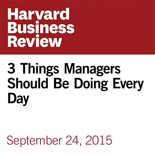 3 Things Managers Should Be Doing Every Day                   By:                                                                                                                                 Linda A. Hill,                                                                                        Kent Lineback                               Narrated by:                                                                                                                                 Fleet Cooper                      Length: 8 mins     1 rating     Overall 5.0