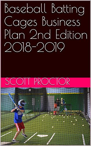 Baseball Batting Cages Business Plan 2nd Edition 2018-2019 (English Edition)