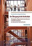 Der Übergang in die Hochschule: Strategien, Organisationsstrukturen und Best Practices an deutschen Hochschulen