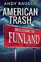 American Trash: Premium Hardcover Edition