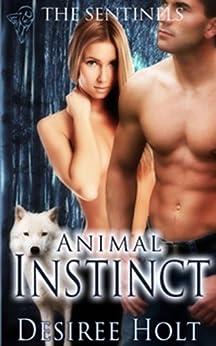 Animal Instinct (The Sentinels) by [Desiree Holt]
