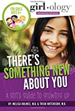 There's Something New About You: A Girl's Guide to Growing Up (Girlology)