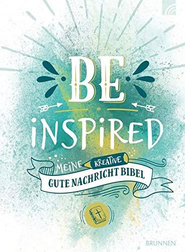 BE INSPIRED: Meine kreative Gute Nachricht Bibel