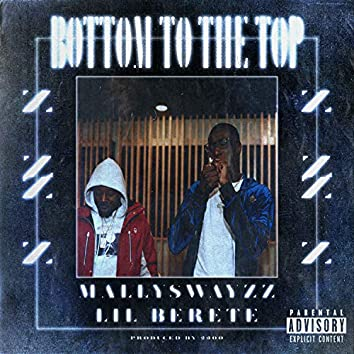 BOTTOM TO THE TOP (feat. Lil Berete)