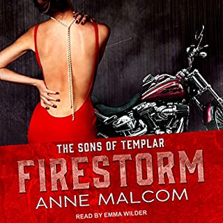 Firestorm     Sons of Templar MC Series, Book 2              By:                                                                                                                                 Anne Malcom                               Narrated by:                                                                                                                                 Emma Wilder                      Length: 10 hrs and 33 mins     41 ratings     Overall 4.7