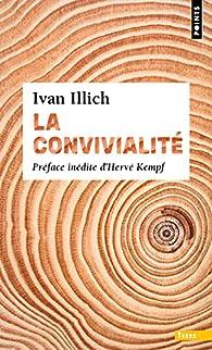 La Convivialité par Ivan Illich