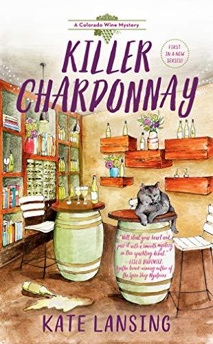 Killer Chardonnay (A Colorado Wine Mystery Book 1) by [Kate Lansing]