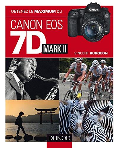 Obtenez le maximum du Canon EOS 7D Mark II (French Edition)