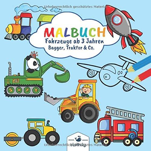 Malbuch Fahrzeuge ab 3 Jahren Bagger, Traktor & Co.: Malbuch für Jungen mit Fahrzeugen zum Ausmalen   Ausmalbilder von Bagger, Trecker, Auto, Feuerwehr, Baustelle und mehr   Malheft ab 3 - 4 Jahren