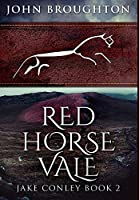 Red Horse Vale: Premium Large Print Hardcover Edition