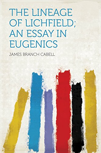 The Lineage of Lichfield; an Essay in Eugenics (English Edition)