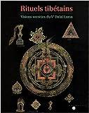 Rituels tibétains - Visions secrètes du Ve Dalaï Lama de Collectif ( 22 octobre 2002 ) - Réunion des Musées Nationaux - RMN (22 octobre 2002) - 22/10/2002