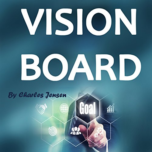 Vision Board: How to Create a Powerful Vision Board audiobook cover art