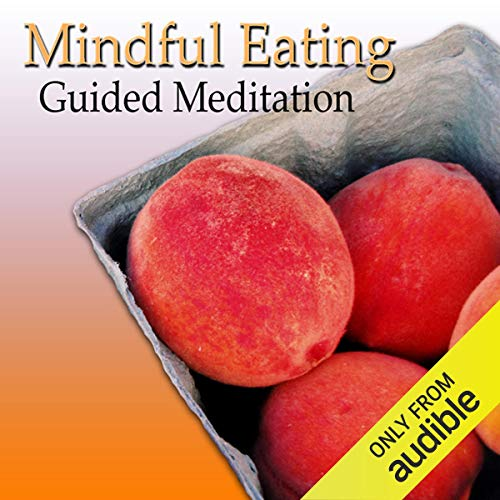 Guided Meditation for Mindful Eating Audiobook By Val Gosselin cover art